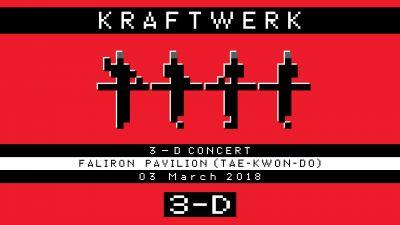 Kraftwerk 3-D Concert live in Athens - Sat 3/3/18
