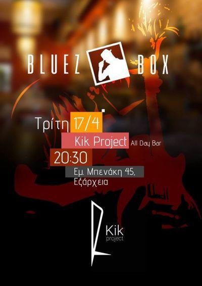 Bluez box live at Kik Project All Day Bar