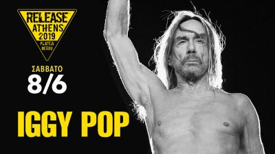 Release Athens 2019 Iggy Pop and more tba 8/6