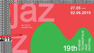 19th Athens Technopolis Jazz Festival 27-28-29/5