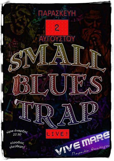 SMALL BLUES TRAP Live@Vive Mare 2/8